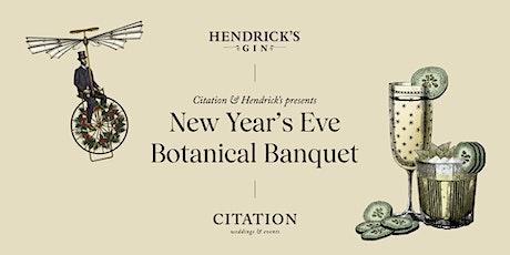 New Year's Eve Botanical Banquet with Hendricks x Citation tickets