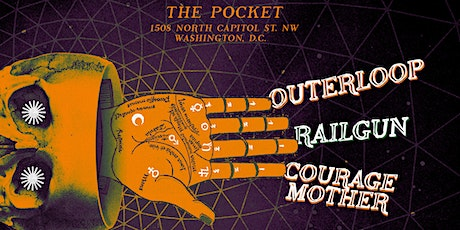 The Pocket Presents: Outerloop w/ Railgun and Courage Mother tickets