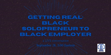 Getting Real: Black Solopreneur to Black Employer tickets