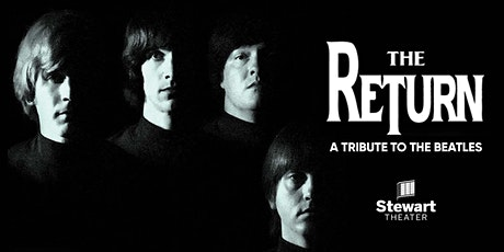 The Return at the Stewart Theater tickets