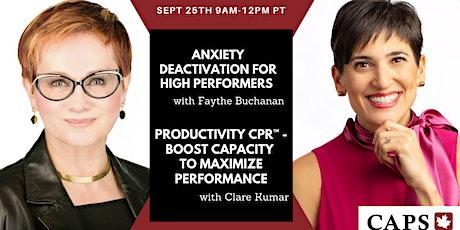 Anxiety Deactivation w/ Faythe Buchanan & Productivity CPR w/ Clare Kumar tickets