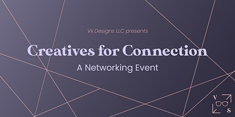 Creatives for Connection - A Networking Event tickets