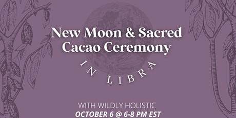 NEW Moon + Sacred Cacao Ceremony [in Libra] Virtual tickets