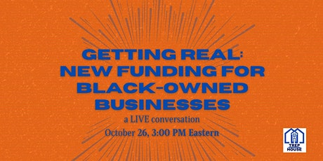 Getting Real: New Funding for Black-Owned Businesses tickets