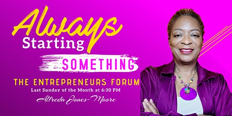 """Always Starting Something"" The Entrepreneurs Forum tickets"