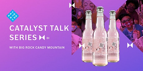 Together Project Catalyst Talk - Big Rock Candy Mountain tickets