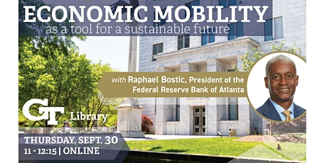 Economic Mobility as a Tool for a Sustainable Future with Raphael Bostic tickets
