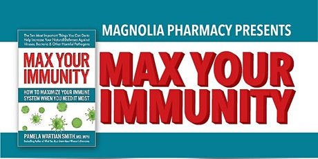 """Magnolia Pharmacy Presents """"Max Your Immunity"""" by Dr. Pamela Smith tickets"""