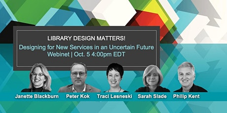 Library Design Matters! Designing for New Services in an Uncertain Future tickets