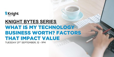 What is my technology business worth? Factors that impact its value. tickets