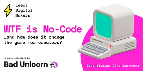 WTF is No-Code and how does it change the game for creators? tickets