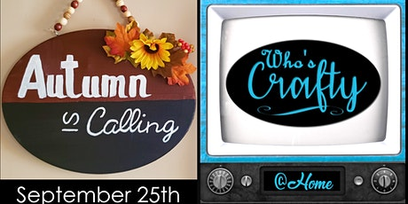 Who's Crafty @ Home - Autumn is Calling tickets