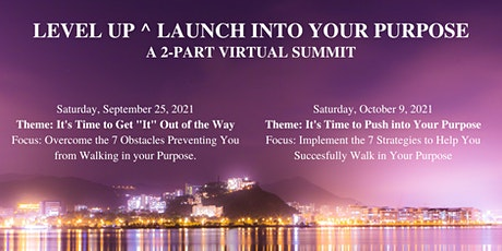 The Level Up ^ Launch into Your Purpose Summit (Part 1) tickets
