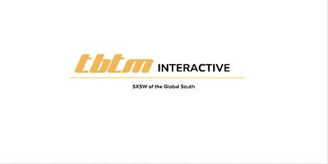TBTM Interactive Festival tickets
