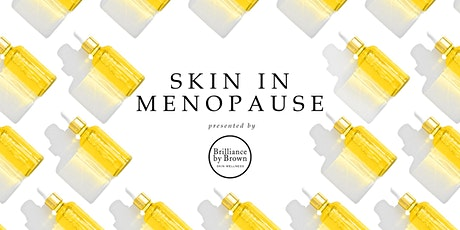 Menopause, Your Skin Health, Your Well-being tickets