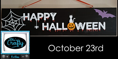 Who's Crafty @ Home - Halloween Sign Making tickets