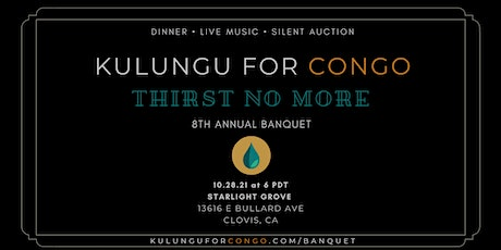 KULUNGU FOR CONGO || 8th Annual Banquet || Thirst No More tickets