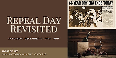 Repeal Day Revisited @ San Antonio Winery, Ontario tickets