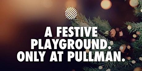 Christmas by Pullman - Festive Dinner tickets