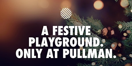 Christmas by Pullman - Festive Lunch tickets