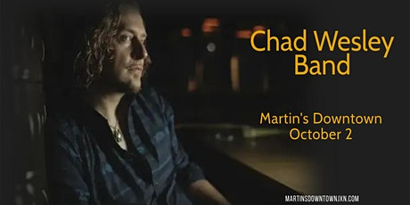 Chad Wesley Band Live at Martin's Downtown tickets
