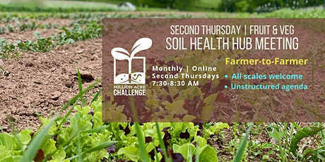 Second Thursday Soil Health Hub Meeting | SPECIALTY CROPS tickets