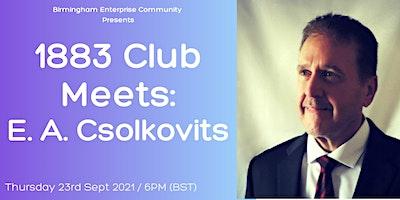 BEC 1883 Club Meets: E. A. Csolkovits