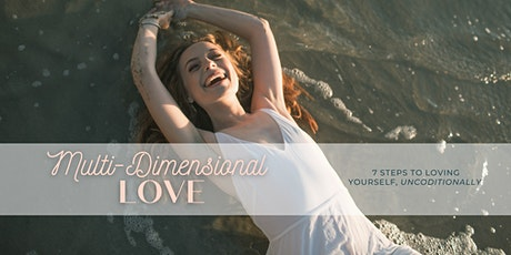 Multi-Dimensional Love: 7 steps to loving yourself, unconditionally tickets