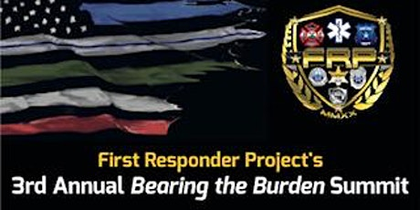 """3rd Annual """"Bearing the Burden"""" Summit for First Responders and Families tickets"""