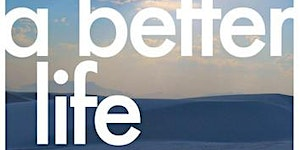 """""""A Better Life: An Exploration of Joy & Meaning in a..."""