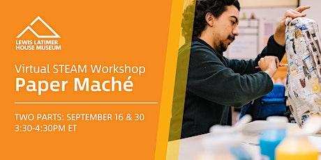 Virtual STEAM Workshop: Paper Maché tickets