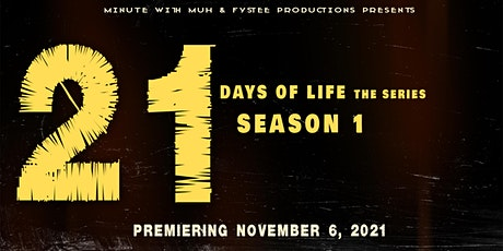 21 Days Of Life Series Premier tickets