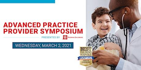 Phoenix Children's Hospital Advanced Practice Providers Symposium - 2022 tickets