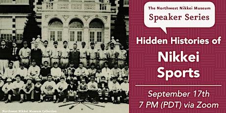 Hidden Histories of Nikkei Sports | Speaker Series tickets