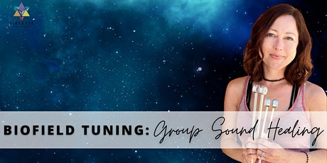 LIVESTREAM | Biofield Tuning: Group Sound Healing :Opening the Back Chakras tickets