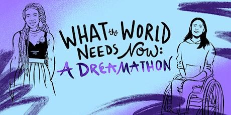 What The World Needs Now: A Dreamathon biglietti