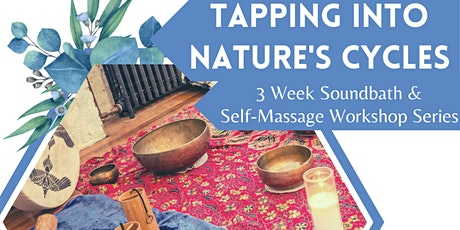 Soundbath and Self-Massage Workshop: Tapping into Nature's Cycles tickets