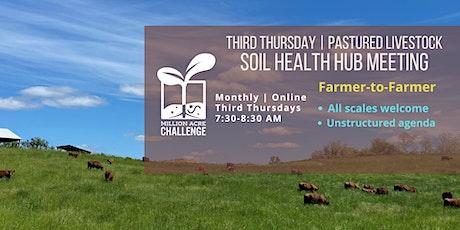 Third Thursday Soil Health Hub Meeting | PASTURED LIVESTOCK tickets