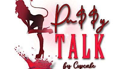 PU$$Y TALK ANNIVERSARY PARTY tickets