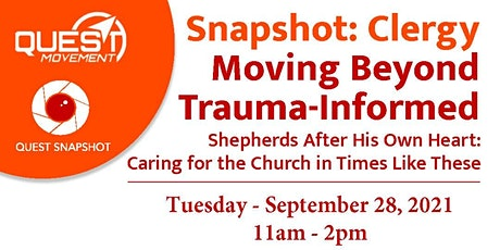 Snapshot: Clergy – Moving Beyond Trauma-Informed tickets