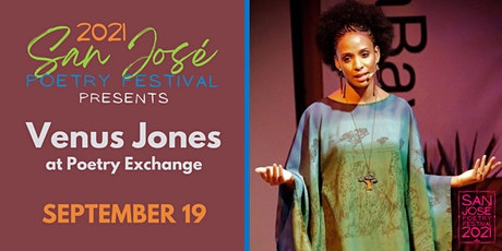 San José Poetry Festival | Poetry Exchange Open Mic with Venus Jones tickets
