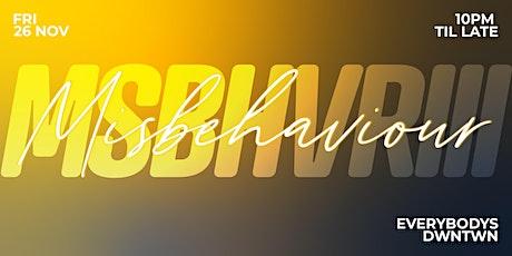 MISBEHAVIOUR III tickets