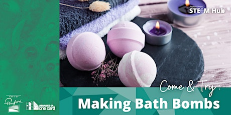 Come & Try: Making Bath Bombs (STEAM Hub) tickets