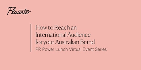 How to Reach an  International Audience | PR Power Lunch Series tickets