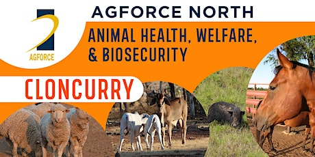 AgForce North - Animal Health, Welfare, Disease & Biosecurity - Cloncurry tickets
