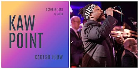 Kadesh Flow at Kaw Point! tickets