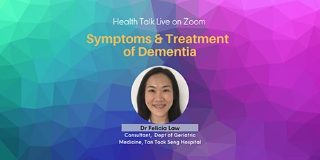Symptoms and Treatment of Dementia by Dr Felicia Law (via Zoom) tickets