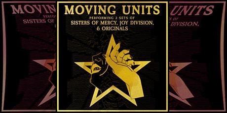 Moving Units Performing 3 Sets of Sisters of Mercy, Joy Division & Original tickets