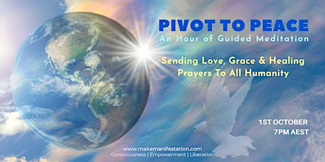 Pivot To Peace | Love, Grace & Healing to All Humanity tickets