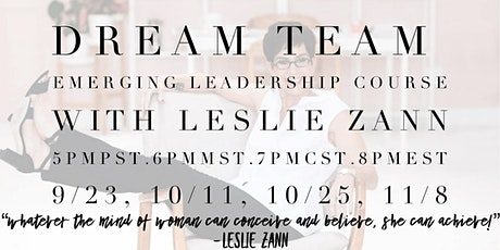 Dream Team Emerging Leadership Course with Leslie Zann tickets